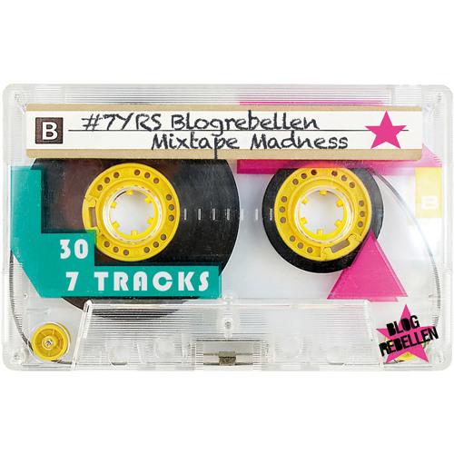 #7YRS Blogrebellen Mixtape Madness