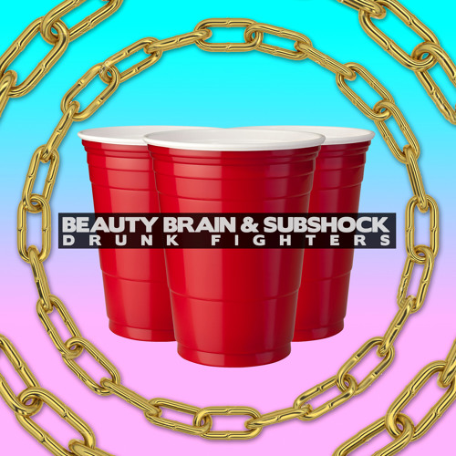 Drunk Fighters by Beauty Brain & SubShock