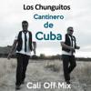 Cantinero de Cuba - Chunguitos Cumbia Mix by Cali Off