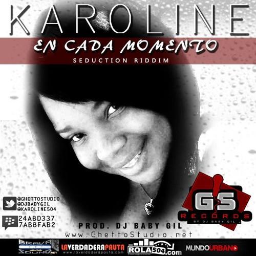 Karoline  - En Cada Momento (Prod. GS Records by Dj Baby Gil) [www.Rola504.com]