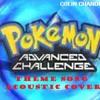 Pokemon Advanced Challenge Acoustic cover