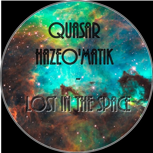 QUASAR & HazeO -  LOST IN SPACE