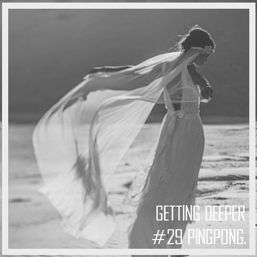 Getting Deeper Podcast #29 mixed by PINGPONG