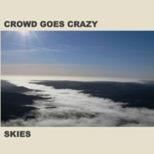 crowd goes crazy - skies - EP 2013