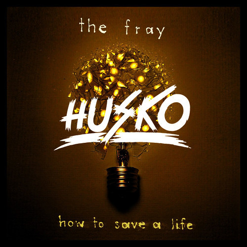 The Fray - How To Save A Life (Husko Bootleg)