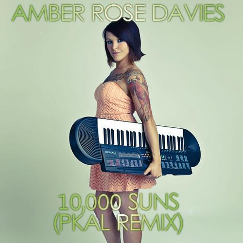 Amber Rose Davies - 10,000 Suns (pKal Remix)