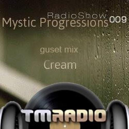 Cream - Mystic Progressions 009 (Quest mix at TM Radio 27.12.2013)