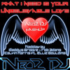What I Need Is Your Unbelievable Love (Neo2Dj MashUp) | FREE DOWNLOAD