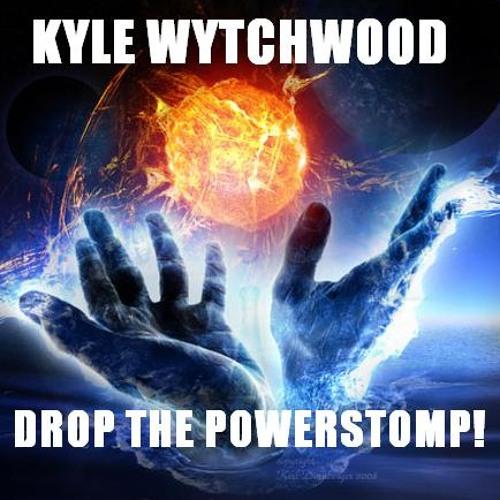 Kyle WytchWood - Drop The Powerstomp - WORK IN PROGRESS CLIP