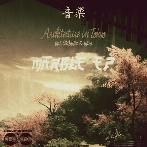 Architecture In Tokyo (ft. Ultra) - Marble 大理石 (Skibblez Remix)