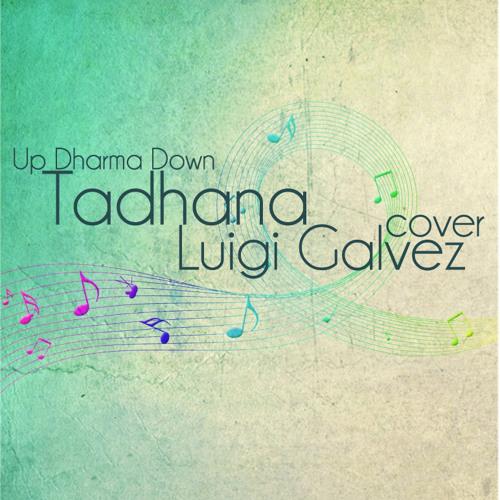 Tadhana (Up Dharma Down) Cover - Luigi Galvez