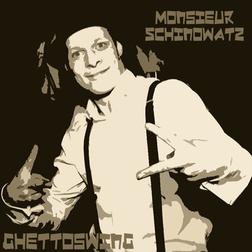 Monsieur Schinowatz - Ghettoswing (Cirque de la Nuit - Exclusive Mix)