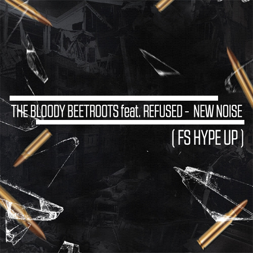 The Bloody Beetroots feat. Refused  -  New Noise ( FS HYPE UP )