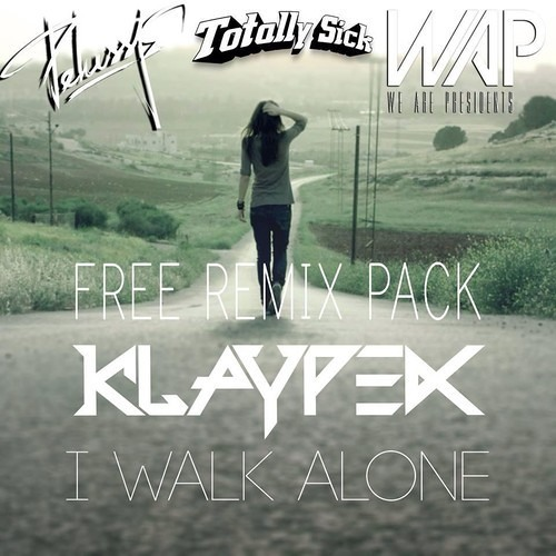 I Walk Alone by Klaypex (We Are Presidents Remix)