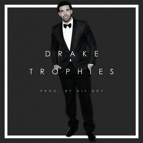 Trophies - Drake (produced by Hit-Boy)