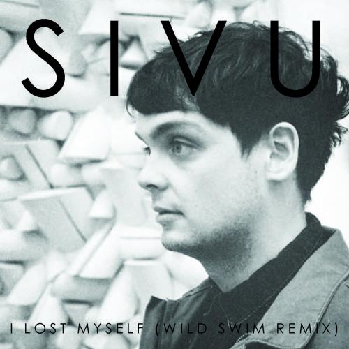 Sivu - I Lost Myself (Wild Swim Remix)