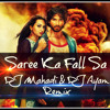 Saree Ka Fall Sa_(DJ Ayam & DJ Mahadi Club Remix)