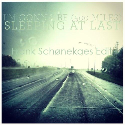 Sleeping at Last - I´m gonna be (500 Miles) (Frank Schønekaes Edit)
