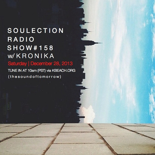 Soulection Radio Show #158 w/ Kronika