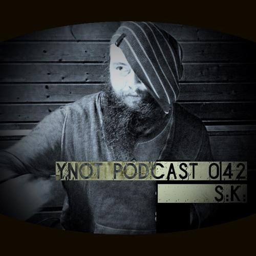 Ynot Podcast 042 :  S:K:
