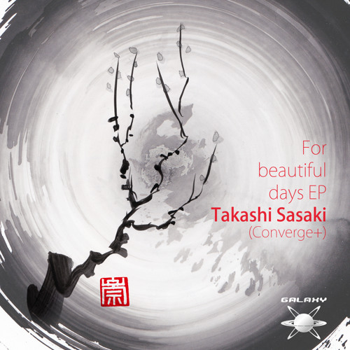 Takashi Sasaki & Converge+ - For Beutiful Days EP - 24th January. 2014
