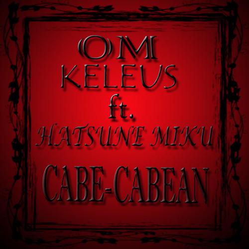 O.M. Keleus ft. Hatsune Miku - Cabe-Cabean (Dangdut Shortmix)