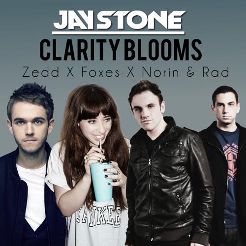 Jay Stone - Clarity Blooms - Zedd X Foxes X Norin & Rad [FREE DOWNLOAD NYE'14]