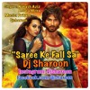 Saree Ke Fall Sa (ft.Dj Sharoon)