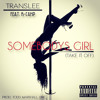 Translee Ft, K Camp- Somebodys GIrl (Take It Off) CLEAN