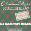 Kurtis Blow - Christmas Rappin' (Dj Sazonov Remix)