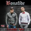 Mahi Ve - Bonafide