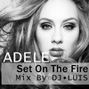 Adel -set On The Fire (mix By Dj Luis)