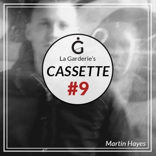 La Garderie • Cassette #9 • MARTIN HAYES