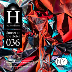 Jose Hdez - SUNSET AT THE HOTEL 036 (NEW YEAR EDITION)