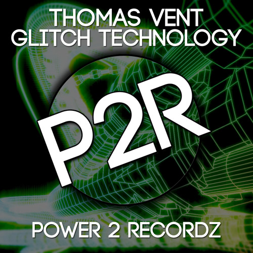 Thomas Vent - Glitch technology **OUT 04.02.14 IN POWER 2 RECORDZ**