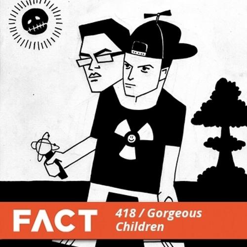FACT mix 418 - Gorgeous Children (Dec '13)