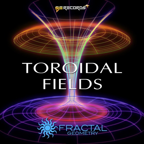 Fractal Geometry - Toroidal Fields (Original Mix) [SJE Records]