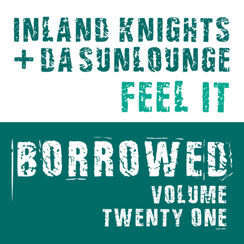 Out now - Da Sunlounge & Inland Knights - Feelin it - BRWD021