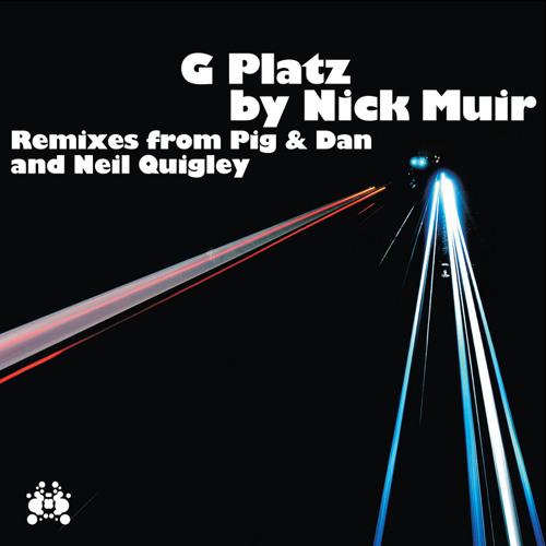 Nick Muir - G Platz (Neil Quigley Remix)***FREE DOWNLOAD***