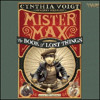 MISTER MAX  THE BOOK OF LOST THINGS By Cynthia Voigt, Read By Paul Boehmer