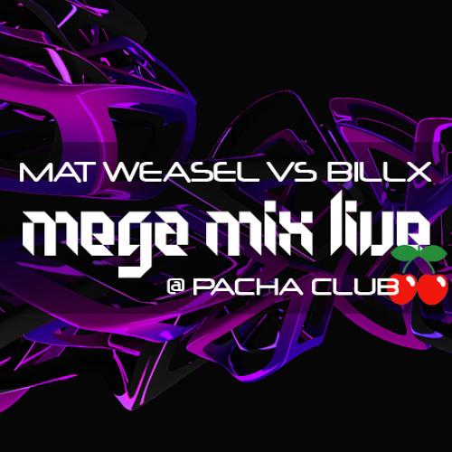 Mat Weasel vs Billx - MegaMixLive@Pacha Club
