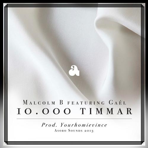 Malcolm B ft. Gaél - 10.000 Timmar (Prod. Yourhomievince)