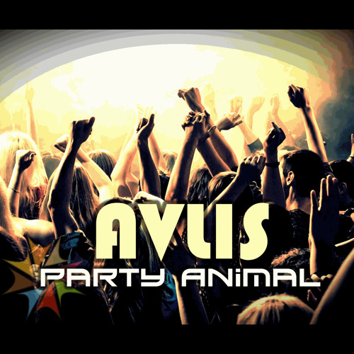 Avlis - Party Animal [REMASTERED]
