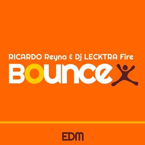 Ricardo Reyna, Dj Lecktra Fire - Bounce (Original Mix)