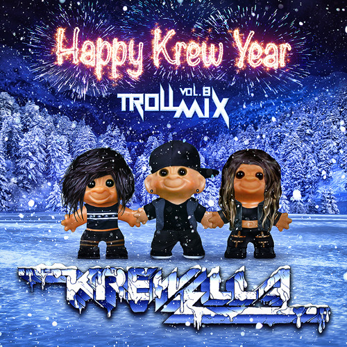 Troll Mix Vol. 8: Happy Krew Year (FREE DOWNLOAD)