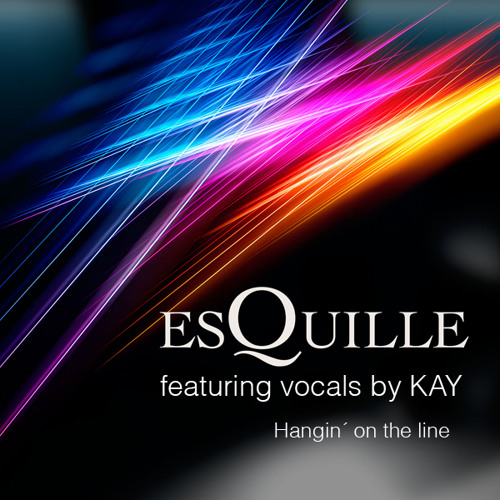 """""""Hangin On The Line"""" featuring vocals by KAY"""