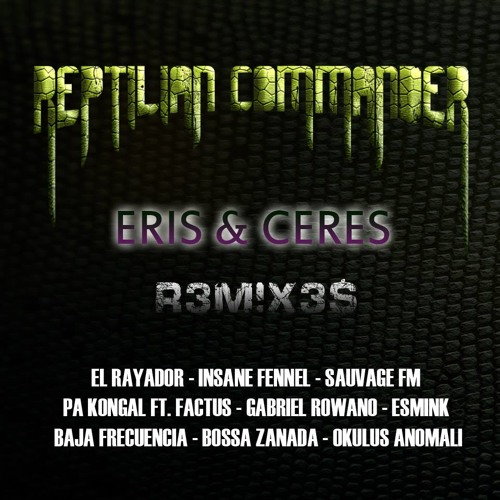 01 - Reptilian Commander - Eris (Rayador Remix)