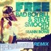Bad Boy Bill & Steve Smooth feat. Seann Bowe - Finally Free (Chameleon Remix)