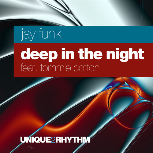 Jay Funk feat Tommie Cotton - Deep In The Night - U2R Remix Preview Edit