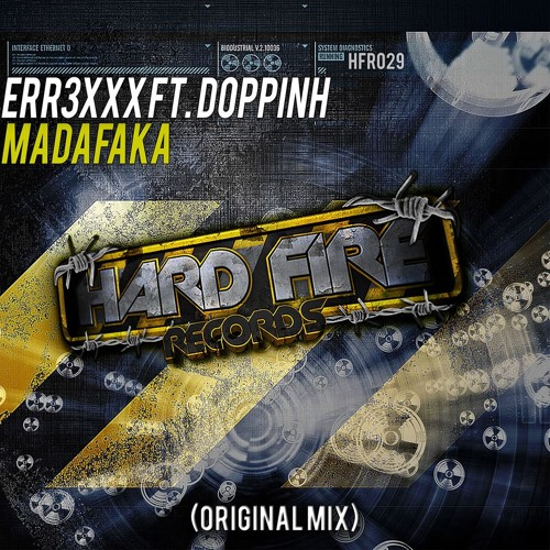 err3xxx ft Doppinh - Madafaka (Original Mix)